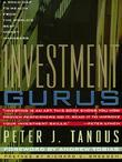 Investment Gurus: A Road Map to Wealth from the World's Best Money Managers