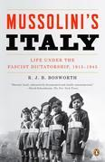 Mussolini's Italy: Life Under the Fascist Dictatorship, 1915-1945