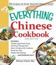 The Everything Chinese Cookbook: Includes Tomato Egg Flower Soup, Stir-Fried Orange Beef, Spicy Chicken with Cashews, Kung Pao Tofu, Pepper-Salt Shrim