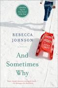And Sometimes Why: A Novel