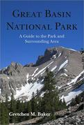Great Basin National Park: A Guidebook to the Park and Surrounding Area