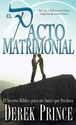 Pacto Matrimonial, El: El Secreto Bíblico para un Amor que Perdura