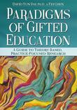Paradigms of Gifted Education: A Guide for Theory-Based, Practice-Focused Research