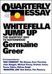 Quarterly Essay 11 Whitefella Jump Up: The Shortest Way to Nationhood