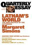 Quarterly Essay 15 Latham's World: The New Politics of the Outsiders