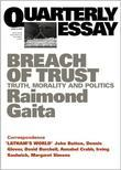 Quarterly Essay 16 Breach of Trust: Truth, Morality and Politics