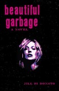 Beautiful Garbage: A Novel