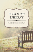 Duck Pond Epiphany: A Novel