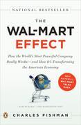 The Wal-Mart Effect: How the World's Most Powerful Company Really Works--and HowIt's Transforming the American Economy