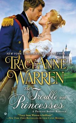 The Trouble With Princesses: A Princess Brides Romance