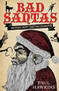 Bad Santas: Disquieting Winter Folk Tales for Grown-Ups: and other creepy Christmas characters