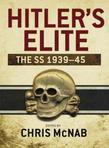 Hitler''s Elite: The SS 1939-45: The SS 1939-45