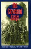 The Cleveland Grays: An Urban Military Company, 1837-1919