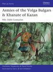 Armies of the Volga Bulgars & Khanate of Kazan: 9th-16th Centuries