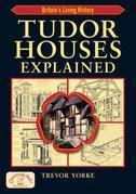 Tudor Houses Explained: Britain's Living History
