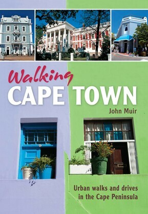 Walking Cape Town: Urban walks and drives in the Cape Peninsula