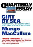 Quarterly Essay 5 Girt by Sea: Australia, the Refugees and the Politics of Fear