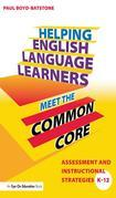 Helping English Language Learners Meet the Common Core: Assessment and Instructional Strategies K-12