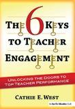 The 6 Keys to Teacher Engagement: Unlocking the Doors to Top Teacher Performance