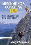 Mentoring and Coaching Tips: How Educators Can Help Each Other