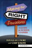Making the Right Decisions: A Guide for School Leaders