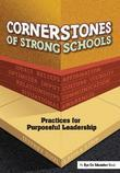 Cornerstones of Strong Schools: Practices for Purposeful Leadership