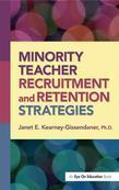 Minority Teacher Recruitment and Retention Strategies