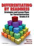 Linda Allen - Differentiating By Readiness: Strategies and Lesson Plans for Tiered Instruction, Grades K-8
