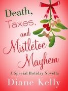Diane Kelly - Death, Taxes, and Mistletoe Mayhem