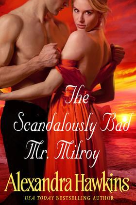 The Scandalously Bad Mr. Milroy