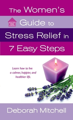 The Women's Guide to Stress Relief in 7 Easy Steps