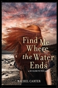 Rachel Carter - Find Me Where the Water Ends