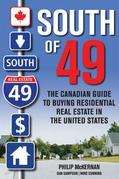 South of 49: The Canadian Guide to Buying Residential Real Estate in the United States