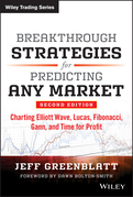Breakthrough Strategies for Predicting Any Market: Charting Elliott Wave, Lucas, Fibonacci, Gann, and Time for Profit