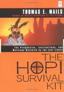 The Hopi Survival Kit: The Prophecies, Instructions and Warnings Revealed by the Last Elders