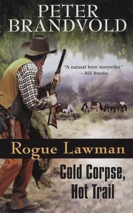 Rogue Lawman #3: Cold Corpse, Hot Trail: Cold Corpse, Hot Trail