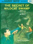 Hardy Boys 31: The Secret of Wildcat Swamp: The Secret of Wildcat Swamp