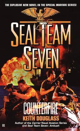 Seal Team Seven #16: Counterfire: Counterfire