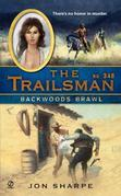 The Trailsman #348: Backwoods Brawl