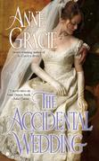 Anne Gracie - The Accidental Wedding