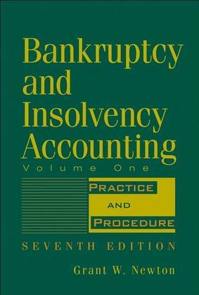 Bankruptcy and Insolvency Accounting, Volume 1: Practice and Procedure