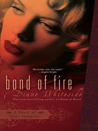 Bond of Fire: A Novel of Texas Vampires