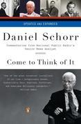 Come to Think of It: Commentaries from National Public Radio's Senior News Analyst