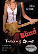 The Band: Trading Guys: Trading Guys
