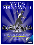Yves Montand, le Showman Enchanteur