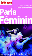 Paris Féminin 2014 Petit Futé (avec cartes, photos + avis des lecteurs)