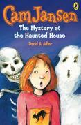 Cam Jansen: The Mystery at the Haunted House #13: The Mystery at the Haunted House #13