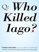 Who Killed Iago?: A Book of Fiendishly Challenging Literary Quizzes