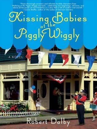 Kissing Babies at the Piggly Wiggly