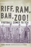 Riff, RAM, Bah, Zoo! Football Comes to Tcu